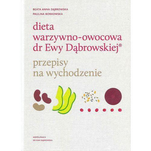 Dieta warzywno-owocowa dr Ewy Dąbrowskiej. Przepisy na wychodzenie (272 str.)
