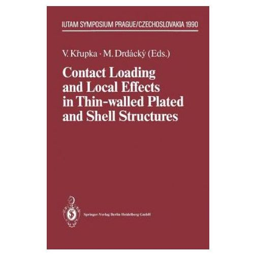Contact Loading and Local Effects in Thin-walled Plated and Shell Structures (9783662028247)