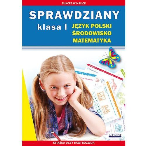 Sprawdziany Klasa I Język polski, środowisko, matematyka - Praca zbiorowa, praca zbiorowa