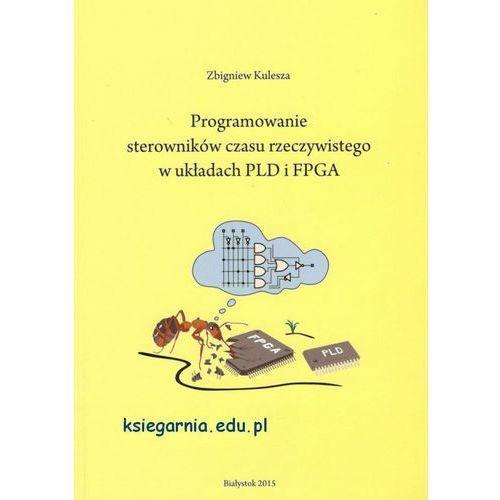 Programowanie sterowników czasu rzeczywistego w i układach PLD i FPGA, Kulesza Zbigniew