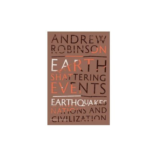 Earth-Shattering Events: Earthquakes, Nations and Civilizati (9780500518595)