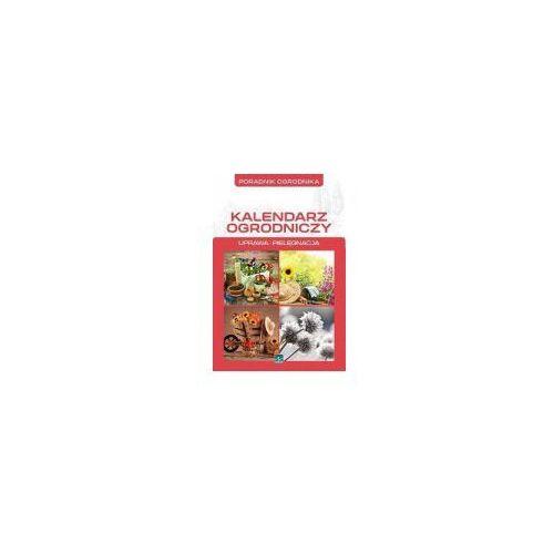 Poradnik ogrodnika. Kalendarz ogrodniczy + zakładka do książki GRATIS, 9788378870876