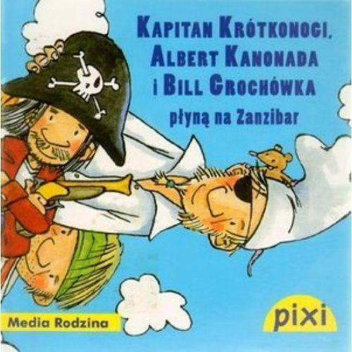 Pixi. Kapitan Krótkonogi, Albert Kanonada i Bill Grochówka płyną na Zanzibar (2010)