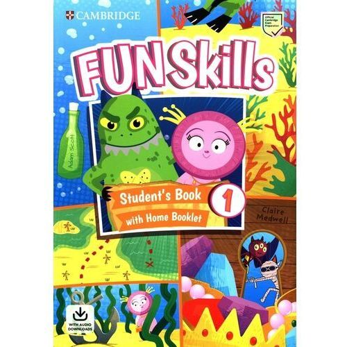 Fun Skills 1 Students Book with Home Booklet and Downloadable Audio - Scott Adam, Medwell Claire - książka (9781108563697)