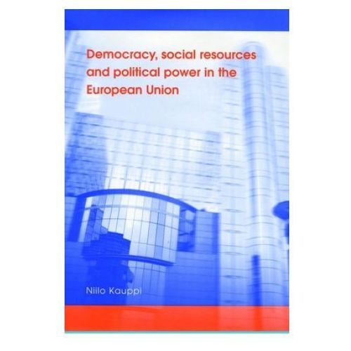 Democracy, Social Resources and Political Power in the European Union