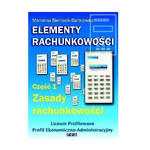 Elementy rachunkowości. Podręcznik. Część 1. Zasady rachunkowości