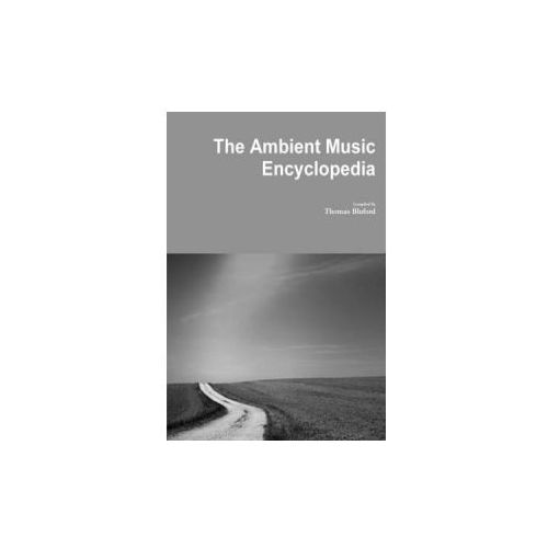 The Ambient Music Encyclopedia