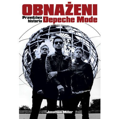 Obnażeni. Prawdziwa Historia Depeche Mode (9788360157794)