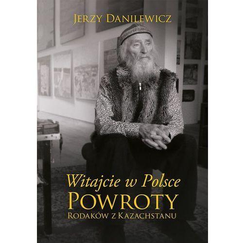 Witajcie w Polsce Powroty Rodaków z Kazachstanu - Jerzy Danilewicz (MOBI), Muza