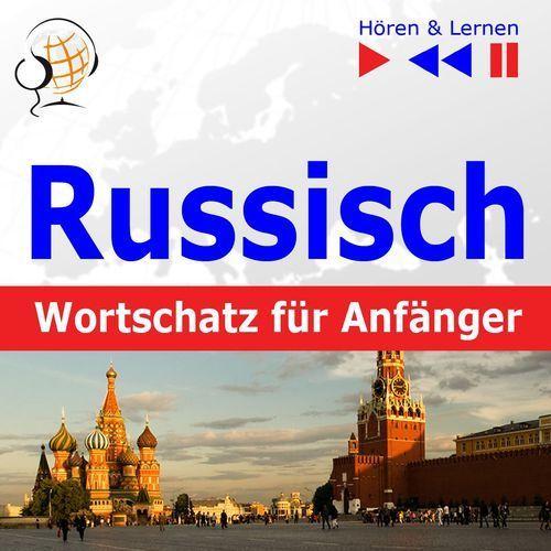 Russisch Wortschatz für Anfänger. Hören & Lernen - Dorota Guzik (2013)