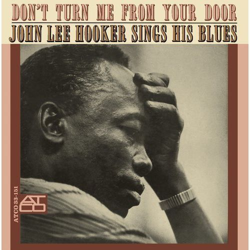 DON'T TURN ME FROM YOUR DOOR - John Lee Hooker (Płyta CD)