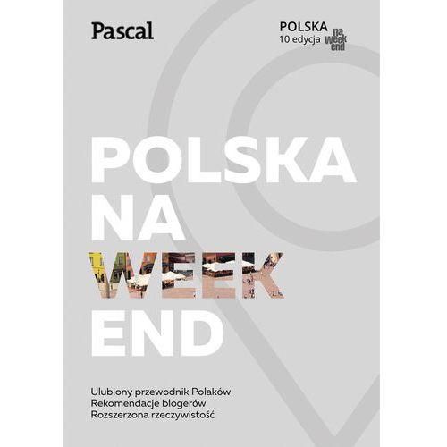Polska na weekend - Opracowanie zbiorowe, praca zbiorowa