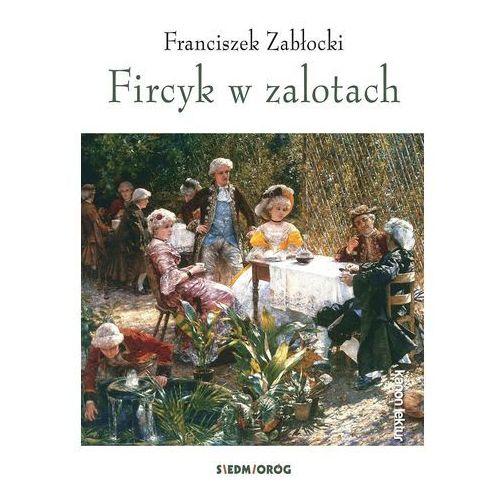 FIRCYK W ZALOTACH - Franciszek Zabłocki OD 24,99złKIOSK RUCHU, Franciszek Zabłocki