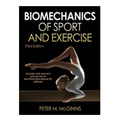 Biomechanics of Sport and Exercise, Peter M. McGinnis