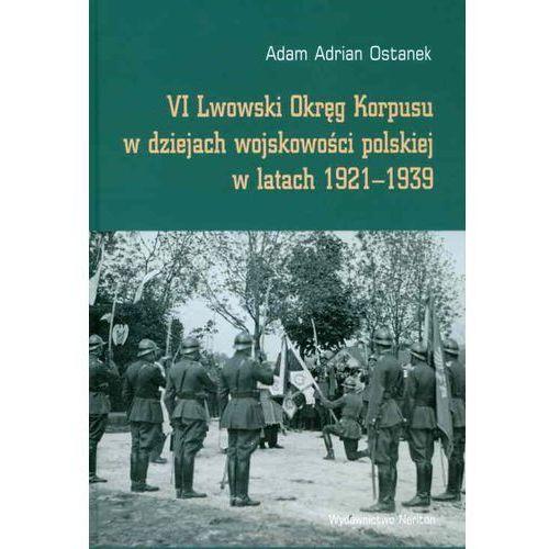 VI Lwowski Okręg Korpusu w dziejach wojskowości polskiej w latach 1921-1939 (2013)