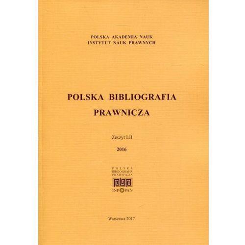 Polska Bibliografia Prawnicza Zeszyt LII 2016 - Wolters Kluwer (9788381076005)