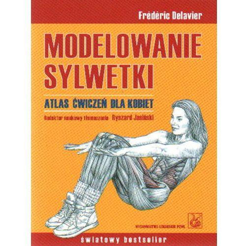 Modelowanie sylwetki Atlas ćwiczeń dla kobiet, Delavier Frederic