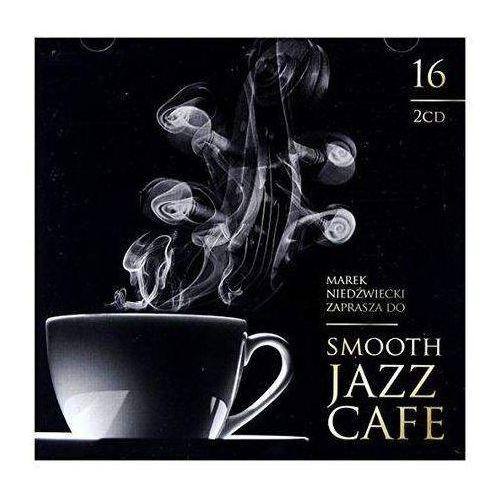 Smooth Jazz Café 16 . Marek Niedźwiecki zaprasza, 5374429
