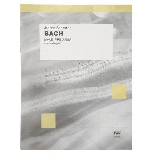 PWM Bach Johann Sebastian - Małe preludia na fortepian
