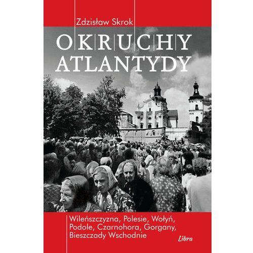 Okruchy Atlantydy - Zdzisław Skrok (2017)