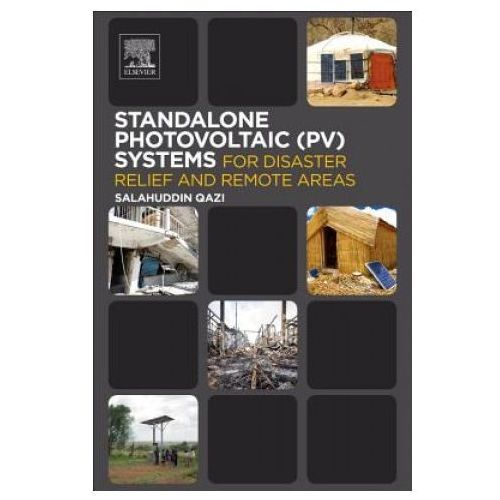 Standalone Photovoltaic (PV) Systems for Disaster Relief and Remote Areas (9780128030226)