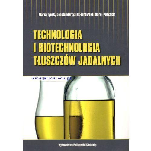 Technologia i biotechnologia tłuszczów jadalnych. Ćwiczenia laboratoryjne