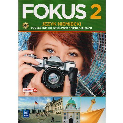 Fokus 2. Język Niemiecki. Podręcznik + CD. Szkoła Ponadgimnazjalna. Zakres Podstawowy, oprawa miękka