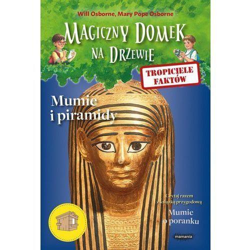 Tropiciele faktów Mumie i piramidy - Osborne Will, Osborne Mary Pope