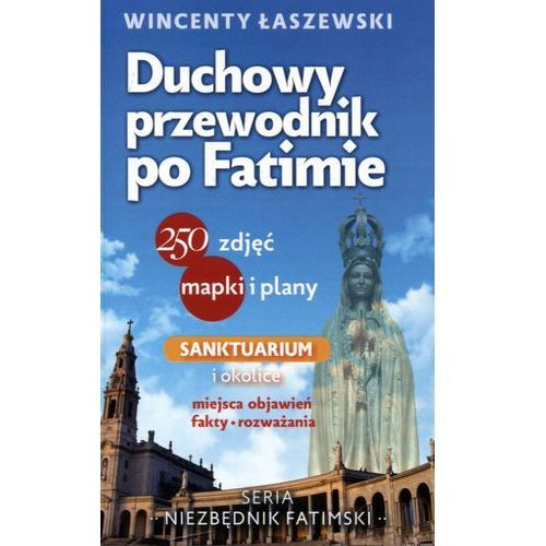 Duchowy przewodnik po Fatimie - Wincenty Łaszewski (216 str.)