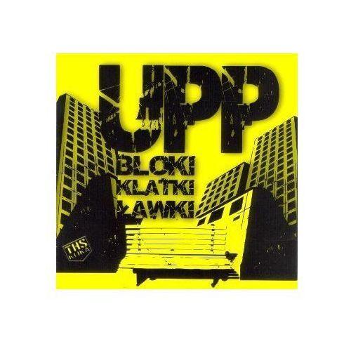 Bloki Klatki Ławki - Upp [układ Południowo Praski] (Płyta CD) (5903292101224)