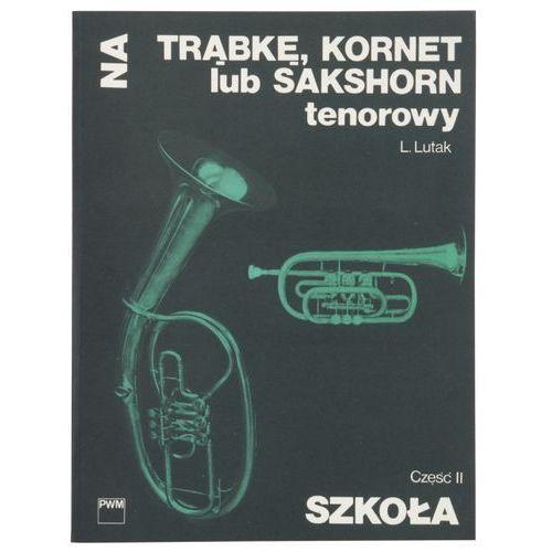 PWM Lutak Ludwik - Szkoła na trąbkę, kornet lub sakshorn tenrowy, cz. 2