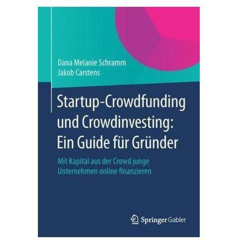 Startup-Crowdfunding und Crowdinvesting: Ein Guide für Gründer, 1 (9783658059255)