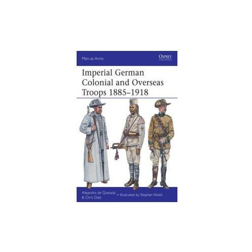 Imperial German Colonial and Overseas Troops 1885-1918