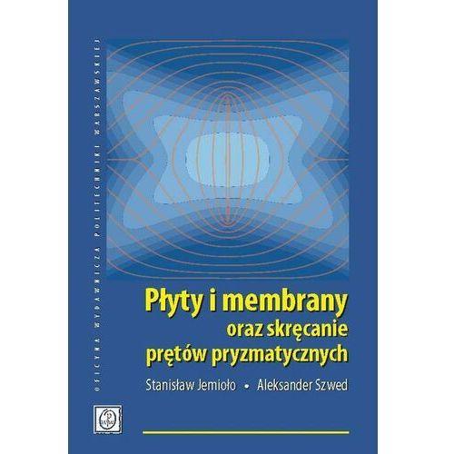 Płyty i membrany oraz skręcanie prętów pryzmatycznych - Stanisław Jemioło - ebook