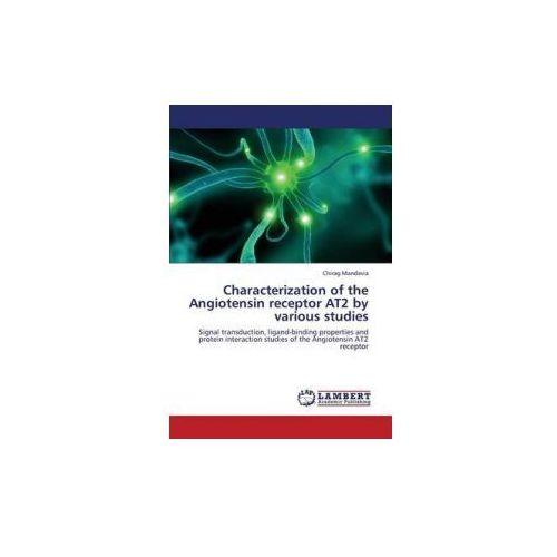 Characterization Of The Angiotensin Receptor At2 By Różni Wykonawcy Studies (9783659348143)