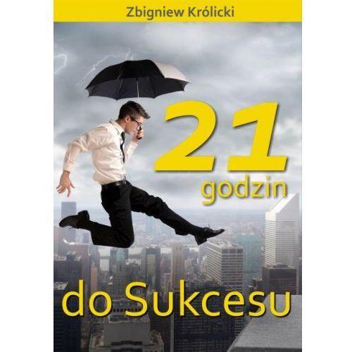 21 godzin do sukcesu (480 str.)