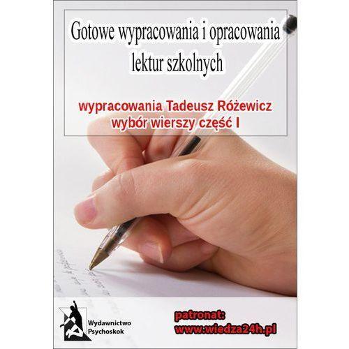 """Wypracowania - Tadeusz Różewicz """"Wybór wierszy - część I"""" - Praca zbiorowa, praca zbiorowa"""