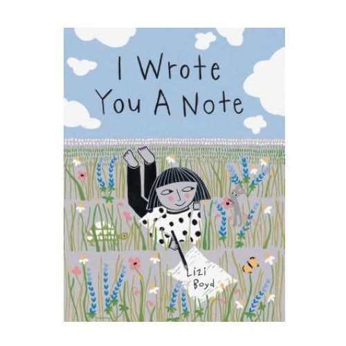 I Wrote You a Note: (children's Friendship Books, Animal Books for Kids, Rhyming Books for Kids) (9781452159577)