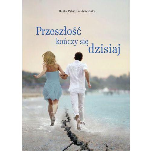 Przeszłość kończy się dzisiaj, Beata Piliszek-Słowińska