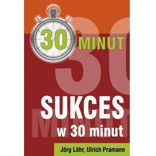 Sukces w 30 minut (96 str.)