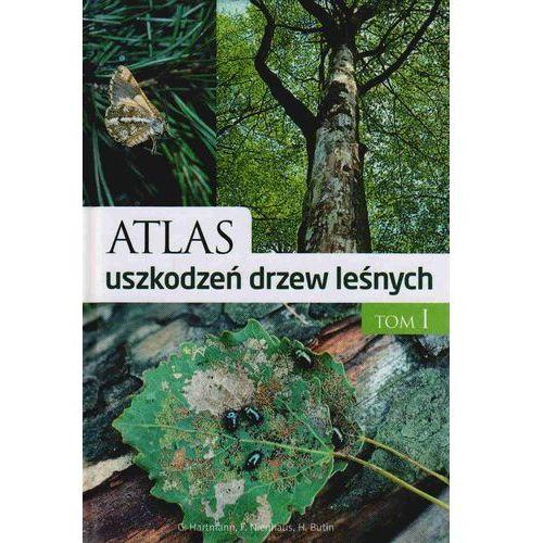 Atlas uszkodzeń drzew leśnych t.1 (2009)