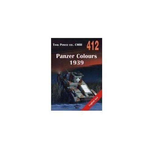 Panzer Colours 1939. Tank Power vol. CMIII 412 (9788372194121)