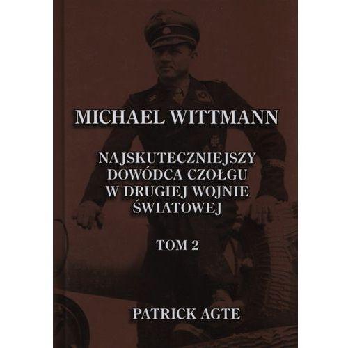 Michael Wittmann Najskuteczniejszy dowódca czołgu w drugiej wojnie światowej Tom 2, Oficyna wydawnicza FINNA