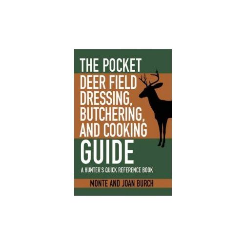 Pocket Guide to Field Dressing, Butchering, and Cooking Deer