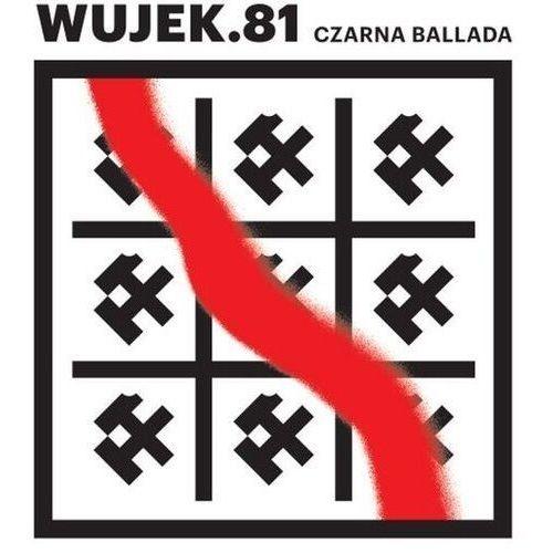Wujek 81 - Czarna Ballada - Różni Wykonawcy (Płyta CD) (5906409118252)