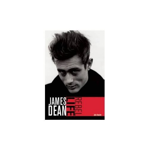 James Dean: Rebel Life (9780859655347)