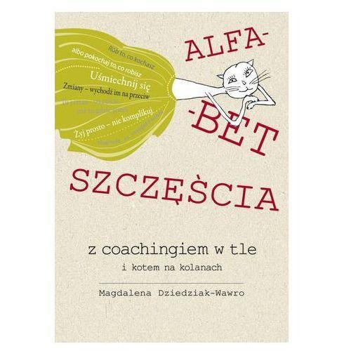 Alfabet szczęścia z coachingiem w tle i kotem na kolanach Magdalena Dziedziak-Wawro