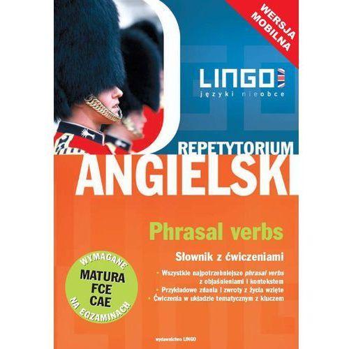 Angielski. Phrasal Verbs. S?ownik z ?wiczeniami. Wersja mobilna (2013)