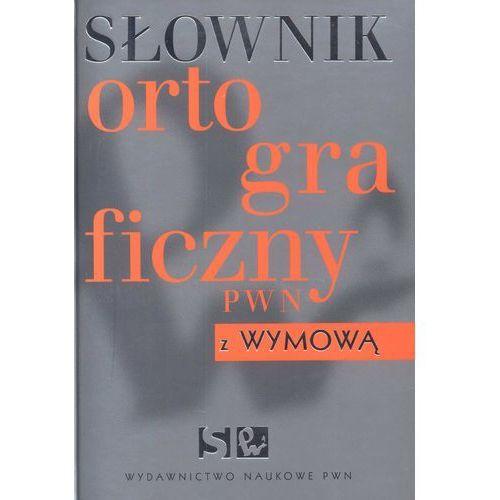 Słownik ortograficzny PWN z wymową /twarda okładka/ (863 str.)