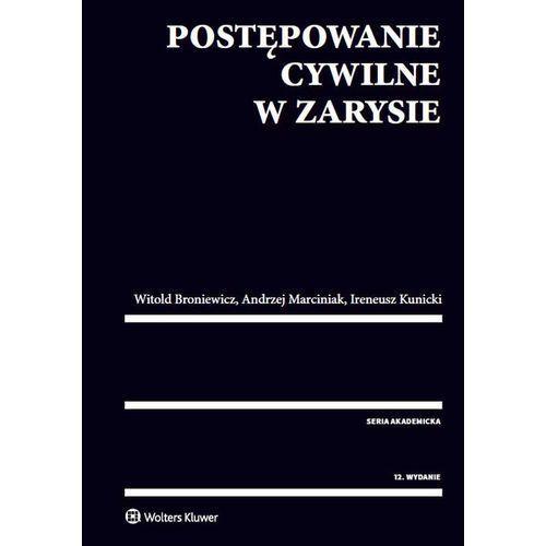 Postępowanie cywilne w zarysie w.2016 - Broniewicz Witold, Kunicki Ireneusz, Marciniak Andrzej (9788380921382)